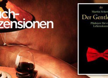 Der Gentleman: Plädoyer für eine Lebenskunst | Rezension