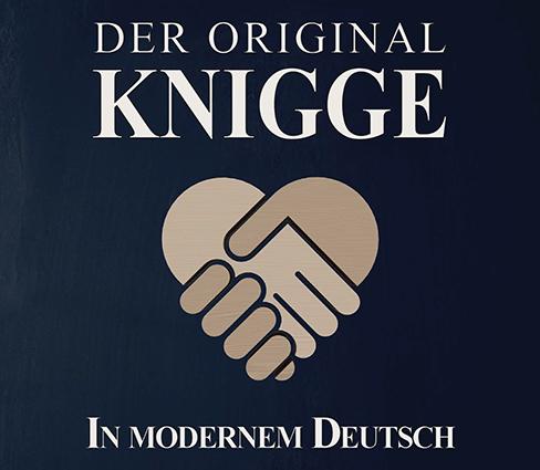 »Knigge ist wieder da« – Das Original in moderner Sprache