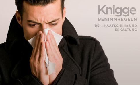 """Knigge-Regeln bei """"Hatschi"""" und Erkältung"""